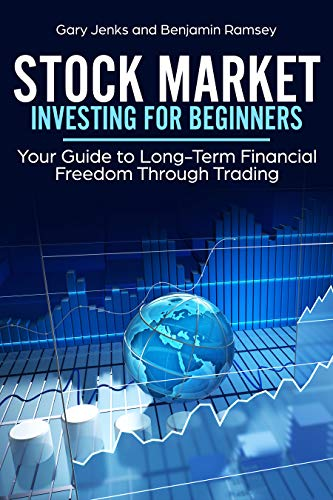 Stock Market Investing for Beginners: Your Guide to Long-Term Financial Freedom Through Trading ( Stock Market Books for investing)
