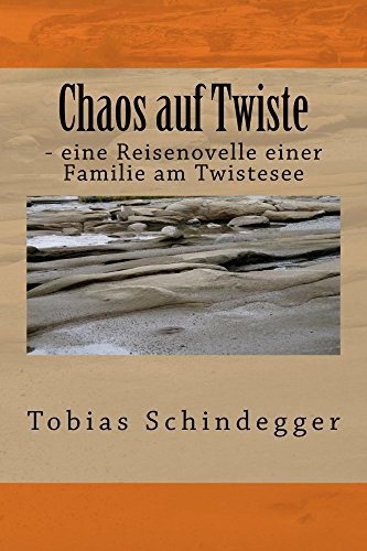 Chaos auf Twiste: - eine Reisenovelle einer Familie am Twistesee (German Edition)