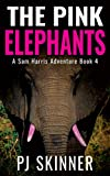 The Pink Elephants (A Sam Harris Adventure Book 4)