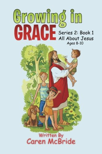 Download Growing in Grace: Series 2: All About Jesus PDF