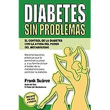 Diabetes sin problemas. El control de la diabetes con la ayuda del poder del metabolismo