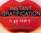Instant Gratification, Cristopher Lapp, 0615409598