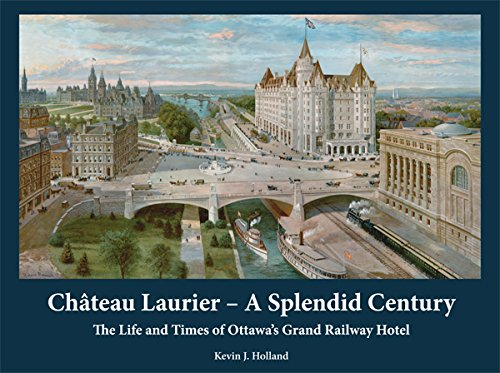 Château Laurier - A Splendid Century: The Life and for sale  Delivered anywhere in Canada