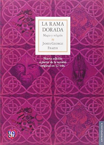 La rama dorada. magia y religión (Antropologia) (Spanish Edition)