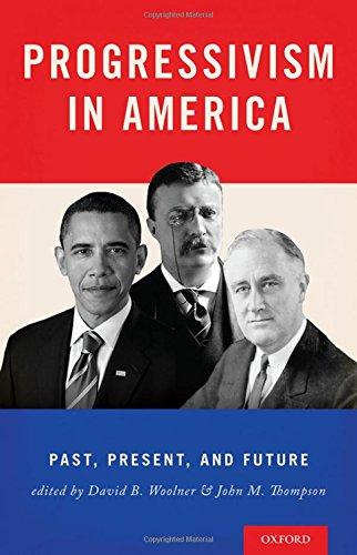 Progressivism in America: Past, Present, and Future