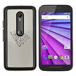 """Be-Star Único Patrón Plástico Duro Fundas Cover Cubre Hard Case Cover Para Motorola Moto G (3rd gen) / G3 ( La vida es un mensaje de la serie"""" )"""