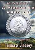 img - for Moses: A Plague Be Upon You (The Pharaoh Memnet Series) (Volume 2) book / textbook / text book