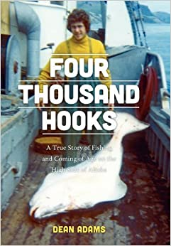 Book Four Thousand Hooks: A True Story of Fishing and Coming of Age on the High Seas of Alaska by Dean Adams (2012-09-20)