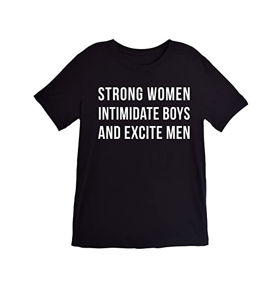 Strong women intimidate boys and amaze men