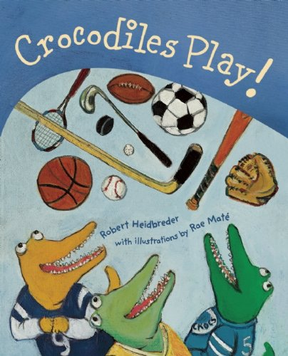 Crocodiles Play! by Simply Read Books
