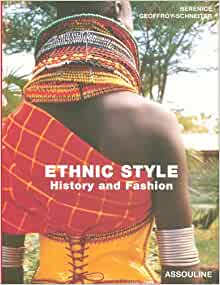 Ethnic Style History And Fashion Berenice Geoffrey