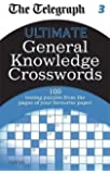 The Telegraph: Ultimate General Knowledge Crosswords 3