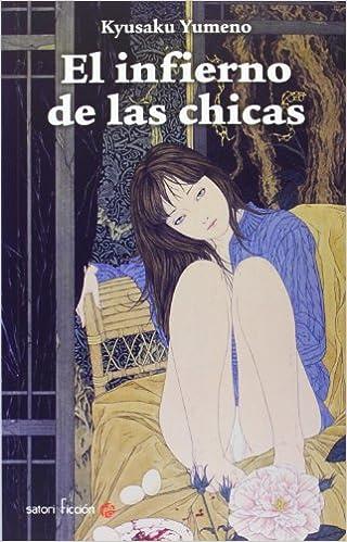 Descargar El Infierno De Las Chicas (Satori Ficción) PDF