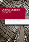 Criminal Litigation 2016-2017 (Blackstone Legal Practice Course Guide)