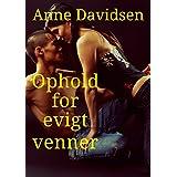 Ophold for evigt venner (Danish Edition)