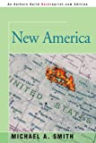 New America, Michael Smith, 0595373135