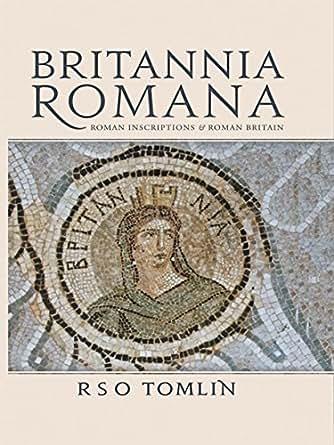 Britannia Romana: Roman Inscriptions and Roman Britain eBook