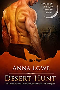 Desert Hunt (WOLVES OF TWIN MOON RANCH) by [Lowe, Anna]
