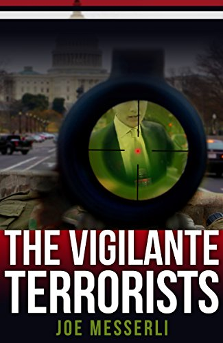 The Vigilante Terrorists by [Messerli, Joe]