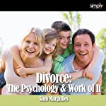 Divorce: The Psychology & Work of It | Sam Margulies