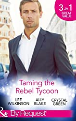 Taming the Rebel Tycoon (Mills & Boon By Request)