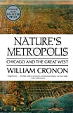 Front cover for the book Nature's Metropolis: Chicago and the Great West by William Cronon