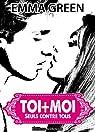 Toi + Moi : seuls contre tous, vol. 6 par Emma  Green