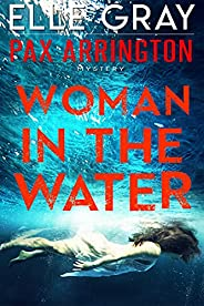 Woman in the Water (A Pax Arrington Mystery Book 3)