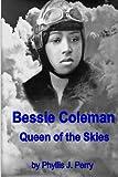 Bessie Coleman: Queen of the Skies
