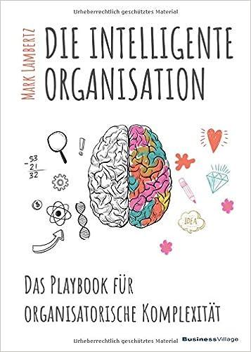 Cover des Buchs: DIE INTELLIGENTE ORGANISATION: Das Playbook für organisatorische Komplexität