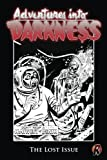 Adventures Into Darkness: The Lost Issue (Adventures Into Darkness (Reprint)) (Volume 11)