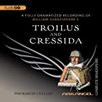 Troilus and Cressida: Arkangel Shakespeare   William Shakespeare