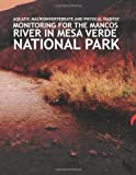 Aquatic Macroinvertebrate and Physical Habitat Monitoring for the Mancos River in Mesa Verde National Park: 2009 Summary Report Natural, National Park National Park Service, 1492183199