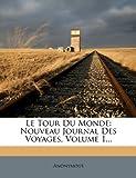 Le Tour du Monde, Anonymous, 1270960350