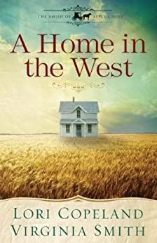 A Home in the West (Free Short Story) (The Amish of Apple Grove) by [Copeland, Lori, Smith, Virginia]