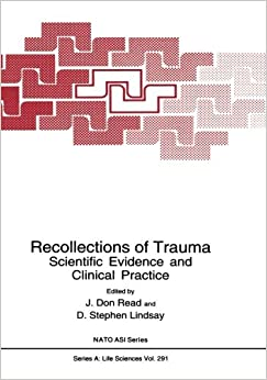 Recollections of Trauma: Scientific Evidence And Clinical Practice (Nato Science Series A:)