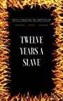 Twelve Years a Slave: By Solomon Northup & Illustrated