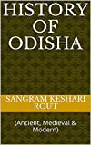 History of Odisha: (Ancient, Medieval & Modern)