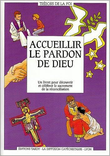 Téléchargement ACCUEILLIR LE PARDON DE DIEU. Un livret pour découvrir et célébrer le sacrement de la réconciliation pdf, epub ebook