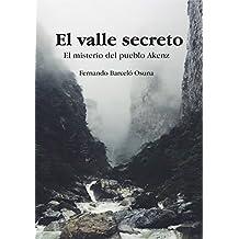 El valle secreto: Misterios y Aventuras del pueblo Akenz (Fantasía) (Spanish Edition)