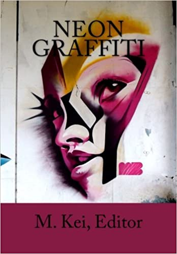 Neon Graffiti: Tanka Poetry of Urban Life: M  Kei: 9781537708508