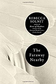The Faraway Nearby (ALA Notable Books for Adults)