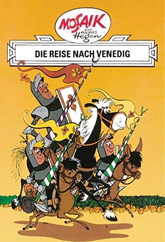 Mosaik von Hannes Hegen: Die Reise nach Venedig (Mosaik von Hannes Hegen - Ritter-Runkel-Serie, Band 1)