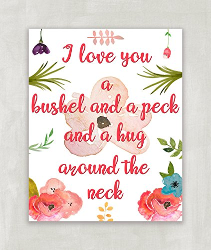 I Love You a Bushel and a Peck, Inspirational printable, motivational wall art, Nursery Wall Art, Typography Quote Art Print -8x10 UNFRAMED