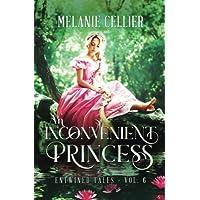 An Inconvenient Princess: A Retelling of Rapunzel (Entwined Tales) (Volume 6)