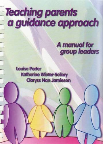 Teaching Parents a Guidance Approach: A Manual for Group Leaders