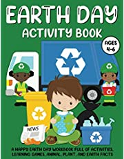 Earth Day Activity Book for Kids Age 4-6: A Happy Earth Day Workbook Full of Activities, Learning Games, Animal, Plant, and Earth Facts