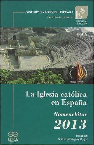 La iglesia católica en España : nomenclátor: Amazon.es: Conferencia Episcopal Española. Oficina de Estadística y Sociología de la Iglesia: Libros