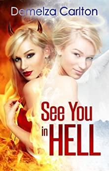 See You in Hell (Mel Goes to Hell Series Book 2) by [Carlton, Demelza]