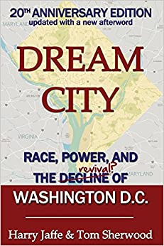 Book Dream City: Race, Power, and the Decline of Washington, D.C.